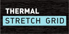 THRMAL STRETCH GRID