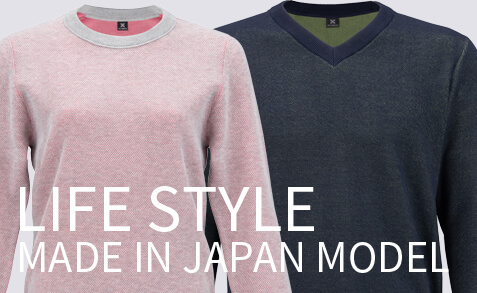 LIFE STYLE  MADE IN JAPAN MODEL